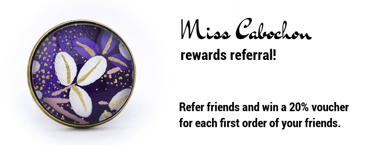 Miss Cabochon rewards referral!