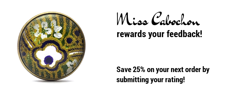 Miss Cabochon rewards your feedback!