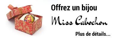 Offrez un bijou Miss Cabochon